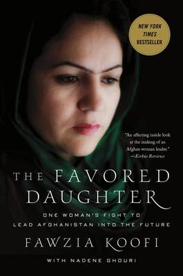 The Favored Daughter: One Woman's Fight to Lead Afghanistan into the Future (Paperback)