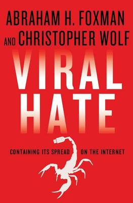 Viral Hate: Containing Its Spread on the Internet (Hardback)