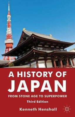 A History of Japan: From Stone Age to Superpower (Hardback)