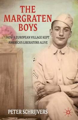 The Margraten Boys: How a European Village Kept America's Liberators Alive (Paperback)