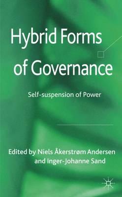 Hybrid Forms of Governance: Self-suspension of Power (Hardback)