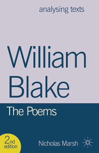 William Blake: The Poems - Analysing Texts (Paperback)