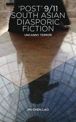 'Post'-9/11 South Asian Diasporic Fiction: Uncanny Terror (Hardback)