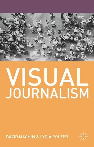 Visual Journalism - Journalism (Paperback)