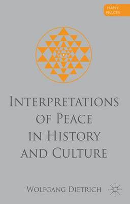 Interpretations of Peace in History and Culture - Many Peaces (Hardback)