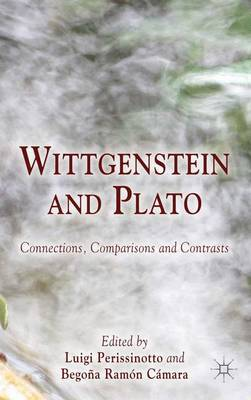 Wittgenstein and Plato: Connections, Comparisons and Contrasts (Hardback)