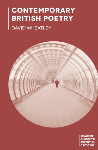 Contemporary British Poetry - Readers' Guides to Essential Criticism (Hardback)