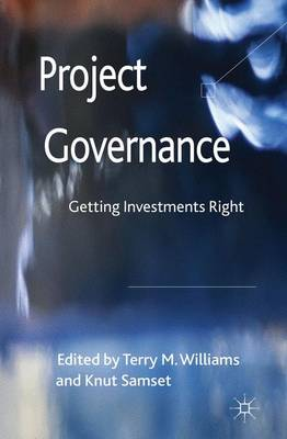 Project Governance: Getting Investments Right (Hardback)