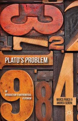 Plato's Problem: An Introduction to Mathematical Platonism (Paperback)