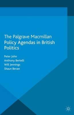 Policy Agendas in British Politics - Comparative Studies of Political Agendas (Paperback)