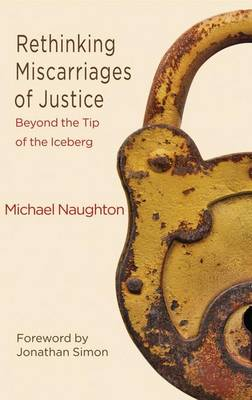 Rethinking Miscarriages of Justice: Beyond the Tip of the Iceberg - Critical Studies of the Asia-Pacific (Paperback)