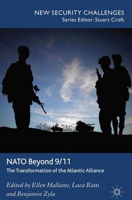 NATO Beyond 9/11: The Transformation of the Atlantic Alliance - New Security Challenges (Hardback)