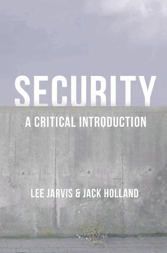Security: A Critical Introduction (Hardback)
