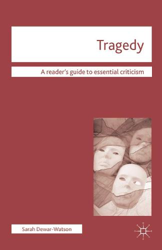 Tragedy - Readers' Guides to Essential Criticism (Paperback)