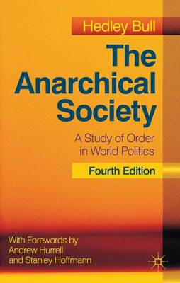 The Anarchical Society: A Study of Order in World Politics (Hardback)