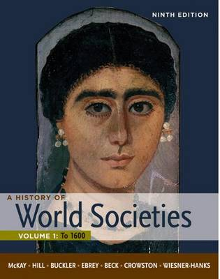 A History of World Societies: Volume 1: to 1600 (Paperback)