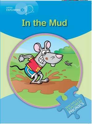 Little Explorers B: In the Mud - Macmillan English Explorers Phonics Reading Series (Paperback)