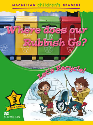 Macmillan Children's Readers Where does our rubbish go? International Level 3 (Paperback)
