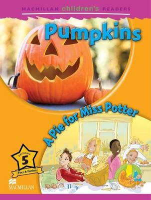 Macmillan Children's Readers - Pumpkins/A Pie for Miss Potter - Level 5 (Board book)