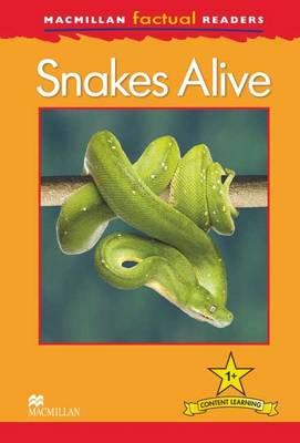 Macmillan Factual Readers - Snakes Alive (Board book)