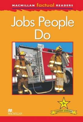 Macmillan Factual Readers - Jobs People Do (Paperback)