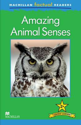 Macmillan Factual Readers - Amazing Animal Senses - Level 2 (Paperback)