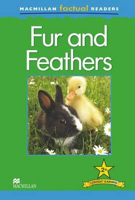 Macmillan Factual Readers - Fur and Feathers (Board book)