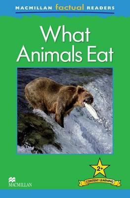 Macmillan Factual Readers - What Animals Eat - Level 2 (Board book)