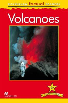 Macmillan Factual Readers - Volcanoes (Board book)