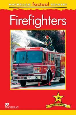 Macmillan Factual Readers - Firefighters - Level 3 (Board book)