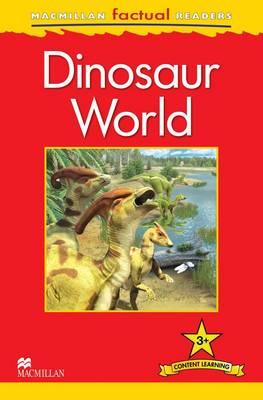 Macmillan Factual Readers - Dinosaur World - Level 3 (Board book)