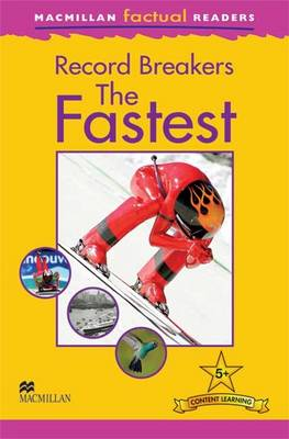 Macmillan Factual Readers - The Fastest (Board book)