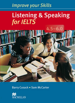 Improve Your Skills Listening and Speaking for IELTS 4.5-6.0 without key (Board book)