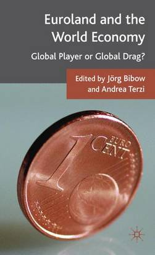 Euroland and the World Economy: Global Player or Global Drag? (Hardback)