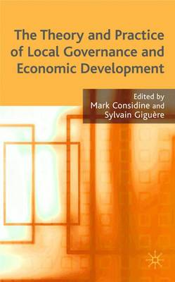 The Theory and Practice of Local Governance and Economic Development (Hardback)