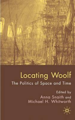 Locating Woolf: The Politics of Space and Place (Hardback)