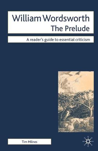 William Wordsworth - The Prelude - Readers' Guides to Essential Criticism (Paperback)