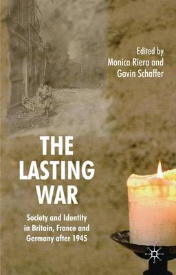 The Lasting War: Society and Identity in Britain, France and Germany after 1945 (Hardback)