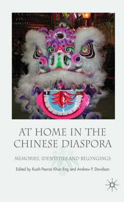 At Home in the Chinese Diaspora: Memories, Identities and Belongings (Hardback)