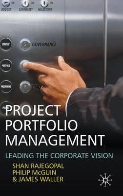 Project Portfolio Management: Leading the Corporate Vision (Hardback)