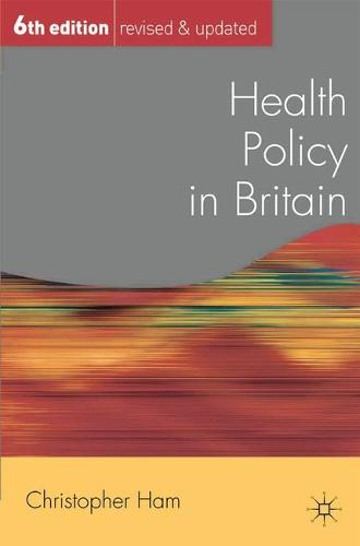 Health Policy in Britain - Public Policy and Politics (Paperback)