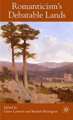 Romanticism's Debatable Lands (Hardback)