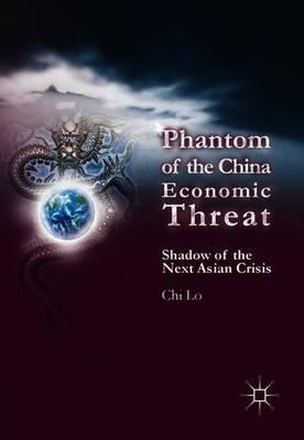 Phantom of the China Economic Threat: Shadow of the Next Asian Crisis (Paperback)