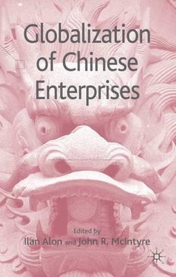 Globalization of Chinese Enterprises (Hardback)