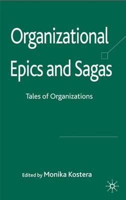 Organizational Epics and Sagas: Tales of Organizations (Hardback)