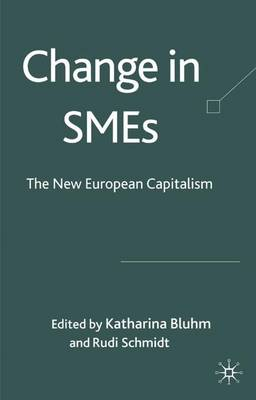 Change in SMEs: Towards a New European Capitalism? (Hardback)