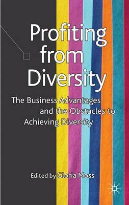 Profiting from Diversity: The Business Advantages and the Obstacles to Achieving Diversity (Hardback)