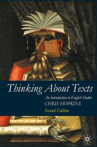 Thinking About Texts: An Introduction to English Studies (Paperback)