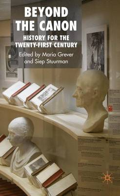 Beyond the Canon: History for the Twenty-first Century (Hardback)