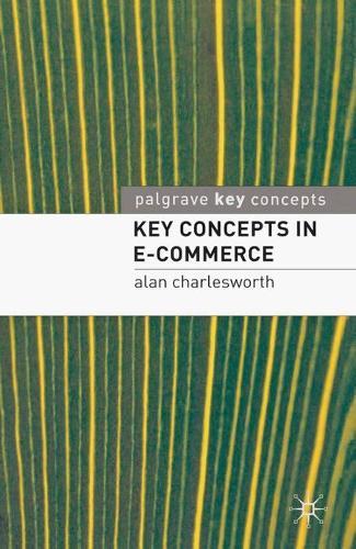 Key Concepts in e-Commerce - Palgrave Key Concepts (Paperback)